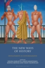 The New Ways of History : Developments in Historiography - Book