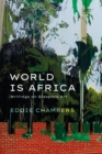 World is Africa : Writings on Diaspora Art - Book
