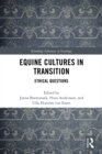 Equine Cultures in Transition : Ethical Questions - eBook