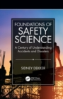 Foundations of Safety Science : A Century of Understanding Accidents and Disasters - eBook