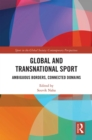 Global and Transnational Sport : Ambiguous Borders, Connected Domains - eBook