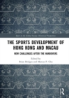 The Sports Development of Hong Kong and Macau : New Challenges after the Handovers - eBook