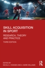 Skill Acquisition in Sport : Research, Theory and Practice - eBook