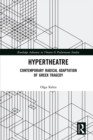 Hypertheatre : Contemporary Radical Adaptation of Greek Tragedy - eBook