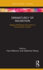 Dramaturgy of Migration : Staging Multilingual Encounters in Contemporary Theatre - eBook