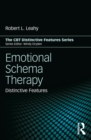 Emotional Schema Therapy : Distinctive Features - eBook