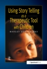 Using Story Telling as a Therapeutic Tool with Children - eBook