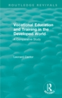 Routledge Revivals: Vocational Education and Training in the Developed World (1979) : A Comparative Study - eBook