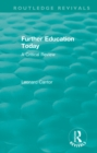 Routledge Revivals: Further Education Today (1979) : A Critical Review - eBook