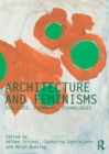 Architecture and Feminisms : Ecologies, Economies, Technologies - eBook