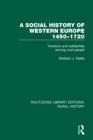 A Social History of Western Europe, 1450-1720 : Tensions and Solidarities among Rural People - eBook