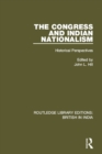 The Congress and Indian Nationalism : Historical Perspectives - eBook
