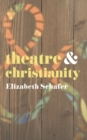 Theatre and Christianity - Book