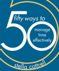 50 Ways to Manage Time Effectively - eBook
