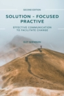 Solution-Focused Practice : Effective Communication to Facilitate Change - Book