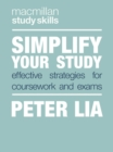 Simplify Your Study : Effective Strategies for Coursework and Exams - Book