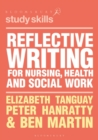 Reflective Writing for Nursing, Health and Social Work - Book
