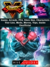 Street Fighter 5 Game, Arcade, PS4, Xbox One, Characters, Tier List, Mods, Moves, Tips, Guide Unofficial - eBook