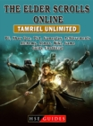 The Elder Scrolls Online Tamriel Unlimited, PC, Xbox One, PS4, Gameplay, Achievements, Alchemy, Armor, Wiki, Game Guide Unofficial - eBook