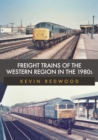 Freight Trains of the Western Region in the 1980s - Book
