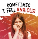 Sometimes I Feel Anxious - Book