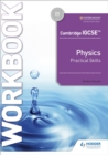 Cambridge IGCSE (TM) Physics Practical Skills Workbook - Book