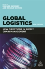 Global Logistics : New Directions in Supply Chain Management - Book