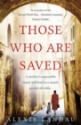 Those Who Are Saved : A gripping and heartbreaking World War II story - Book