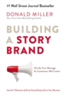 Building A Story Brand : Clarify Your Message So Customers Will Listen - Book