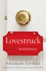 Lovestruck : Discovering God's Design for Romance, Marriage, and Sexual Intimacy from the Song of Solomon - Book