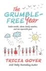 The Grumble-Free Year : Twelve Months, Eleven Family Members, and One Impossible Goal - Book