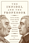 The Infidel and the Professor : David Hume, Adam Smith, and the Friendship That Shaped Modern Thought - eBook