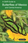 A Swift Guide to Butterflies of Mexico and Central America : Second Edition - eBook