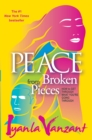 Peace from Broken Pieces : How to Get Through What You're Going Through - eBook