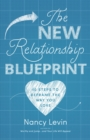 The New Relationship Blueprint : 10 Steps to Reframe the Way You Love - Book