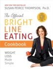The Official Bright Line Eating Cookbook : Weight Loss Made Simple - eBook