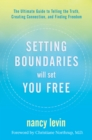 Setting Boundaries Will Set You Free : The Ultimate Guide to Telling the Truth, Creating Connection, and Finding Freedom - Book
