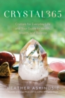 CRYSTAL365 : Crystals for Everyday Life and Your Guide to Health, Wealth, and Balance - Book