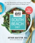 The New Keto-Friendly South Beach Diet : Rev Your Metabolism and Improve Your Health with the Latest Science of Weight Loss - Book