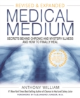 Medical Medium : Secrets Behind Chronic and Mystery Illness and How to Finally Heal (Revised and Expanded Edition) - Book