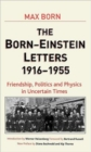 Born-Einstein Letters, 1916-1955 : Friendship, Politics and Physics in Uncertain Times - Book