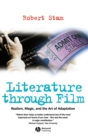 Literature Through Film : Realism, Magic, and the Art of Adaptation - Book