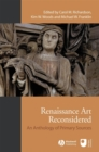 Renaissance Art Reconsidered : An Anthology of Primary Sources - Book