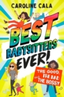 The Good, the Bad and the Bossy (Best Babysitters Ever) - Book
