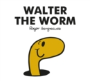 Mr Men Walter the Worm - Book