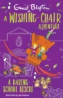 A Wishing-Chair Adventure: A Daring School Rescue - Book