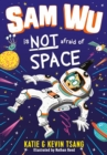 Sam Wu is NOT Afraid of Space! - Book