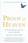 Proof of Heaven : A Neurosurgeon's Journey into the Afterlife - eBook
