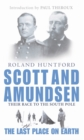 Scott And Amundsen : The Last Place on Earth - eBook