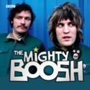 The Mighty Boosh: The Complete Radio Series 1 - eAudiobook
